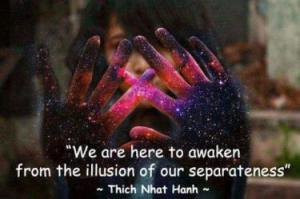 awaken-from-illusion-of-separateness-thich-nhat-hanh-copy